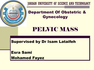 Department Of Obstetric &     Gynecology PELVIC MASS