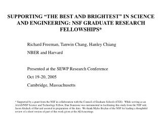 "SUPPORTING ""THE BEST AND BRIGHTEST"" IN SCIENCE AND ENGINEERING: NSF GRADUATE RESEARCH FELLOWSHIPS*"