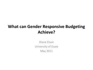 What can Gender Responsive Budgeting Achieve