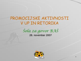 PROMOCIJSKE AKTIVNOSTI  V UP IN RETORIKA