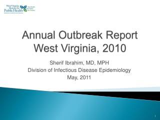 Annual Outbreak Report  West Virginia, 2010