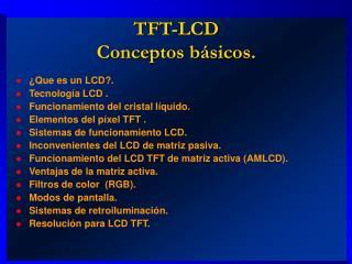 TFT-LCD  Conceptos básicos.
