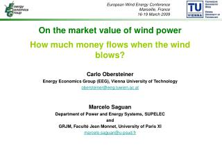 On the market value of wind power How much money flows when the wind blows?