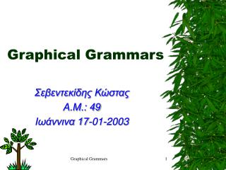 Graphical Grammars