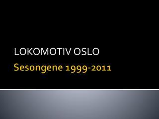 Sesongene 1999-2011