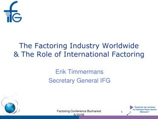 The Factoring Industry Worldwide & The Role of International Factoring