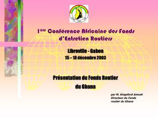 1 ère  Conférence Africaine des Fonds d'Entretien Routiers