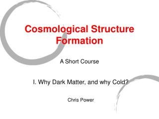 Cosmological Structure Formation  A Short Course