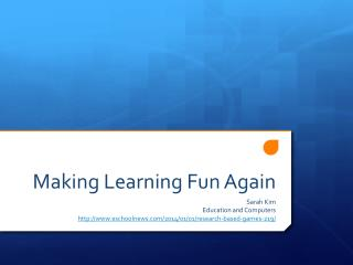 Making Learning Fun Again