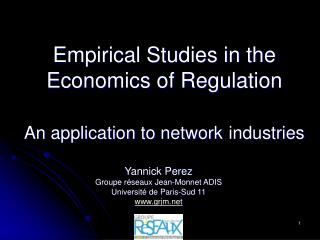 Empirical Studies in the Economics of Regulation An application to network industries
