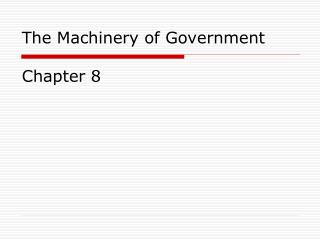The Machinery of Government Chapter 8