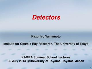 Kazuhiro Yamamoto Insitute for Cosmic Ray Research, The University of Tokyo