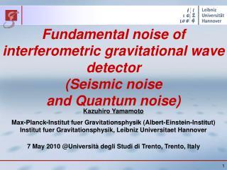 Kazuhiro Yamamoto Max-Planck-Institut fuer Gravitationsphysik (Albert-Einstein-Institut)