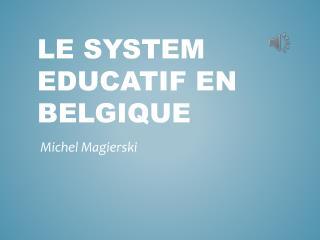 Le System  Educatif  en  Belgique