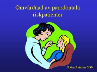 Omvårdnad av parodontala riskpatienter