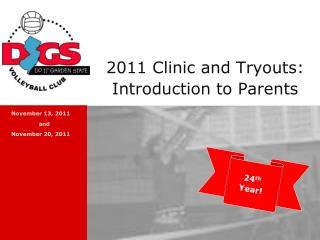 2011 Clinic and Tryouts: Introduction to Parents