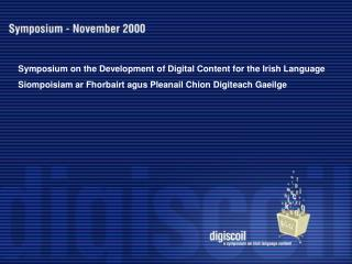 Symposium on the Development of Digital Content for the Irish Language