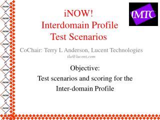 iNOW!  Interdomain Profile Test Scenarios