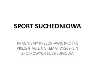 SPORT SUCHEDNIOWA