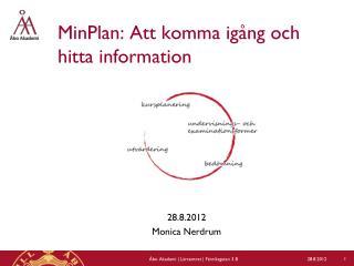 MinPlan : Att komma igång och hitta information
