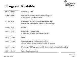 09.30 – 10.00 Ankomst og kaffe 10.00 – 10.15 Velkomst og præsentation af dagens program
