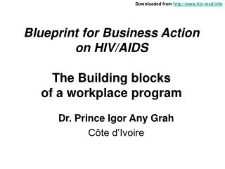 Blueprint for Business Action on HIV/AIDS The Building blocks of a workplace program