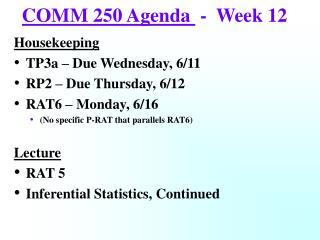 COMM 250 Agenda   -  Week 12