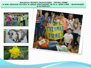 Koordynatorkami projektu w naszej szkole zostały Panie Gabriela Łyczko  i  Joanna Stuła.
