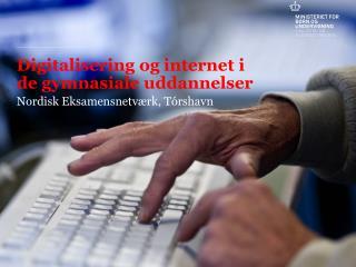Digitalisering og internet i de gymnasiale uddannelser