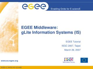 EGEE Middleware: gLite Information Systems (IS)