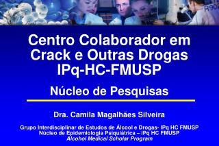 Centro Colaborador em  Crack e Outras Drogas  IPq-HC-FMUSP