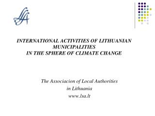 INTERNATIONAL ACTIVITIES OF LITHUANIAN MUNICIPALITIES  IN THE SPHERE OF CLIMATE CHANGE