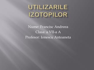 Utilizarile izotopilor