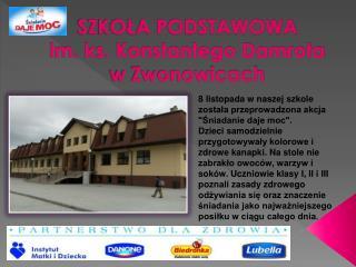 SZKOŁA PODSTAWOWA             im. ks. Konstantego Damrota w Zwonowicach