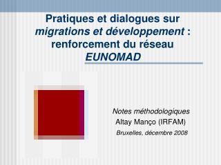 Pratiques et dialogues sur migrations et développement  : renforcement du réseau EUNOMAD