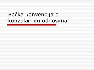 Bečka konvencija o konzularnim odnosima