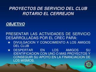 PROYECTOS DE SERVICIO DEL CLUB ROTARIO EL CERREJON