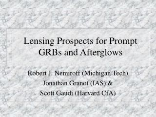 Lensing Prospects for Prompt GRBs and Afterglows