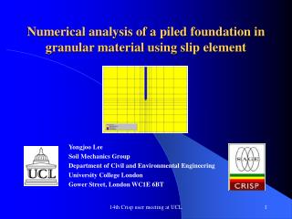 Numerical analysis of a piled foundation in granular material using slip element