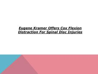 Eugene Kramer Offers Cox Flexion Distraction For Spinal Disc