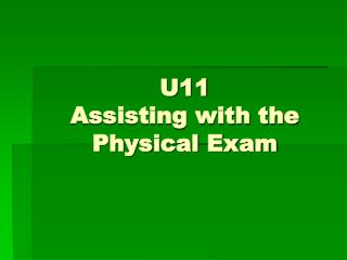 U11  Assisting with the  Physical Exam