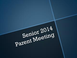 Senior 2014 Parent Meeting
