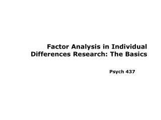 Factor Analysis in Individual Differences Research: The Basics