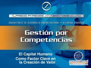 El Capital Humano Como Factor Clave en la Creación de Valor