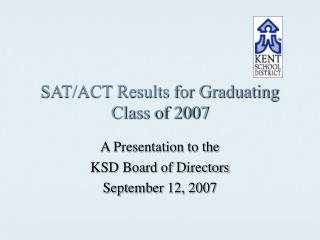 SAT/ACT Results for Graduating Class of 2007