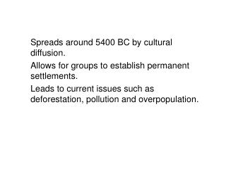 Spreads around 5400 BC by cultural diffusion.