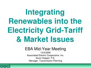 Integrating Renewables into the Electricity Grid-Tariff & Market Issues