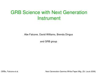 GRB Science with Next Generation Instrument