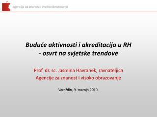 Buduće aktivnosti i akreditacija u RH - osvrt na svjetske trendove