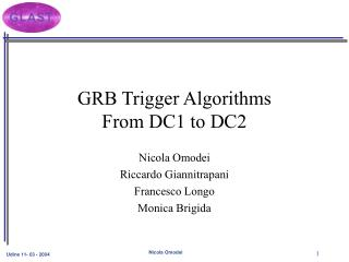 GRB Trigger Algorithms From DC1 to DC2